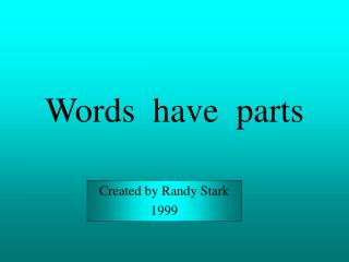 Words  have  parts