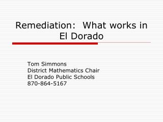 Remediation:  What works in El Dorado