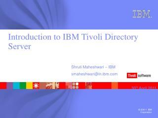 Introduction to IBM Tivoli Directory  Server