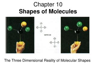 Chapter 10 Shapes of Molecules
