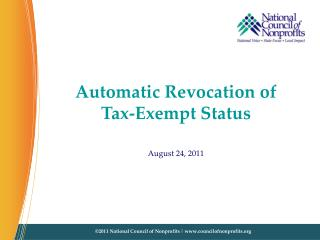 Automatic Revocation of  Tax-Exempt Status August 24, 2011