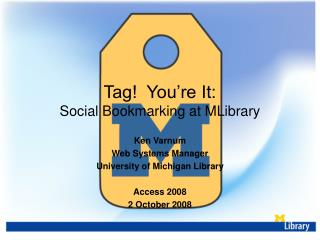 Tag!  You're It: Social Bookmarking at MLibrary