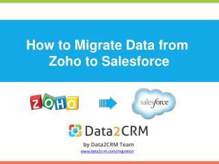 How to Migrate Zoho to Salesforce with Data2CRM