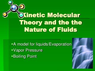 Kinetic Molecular Theory and the  the  Nature of Fluids