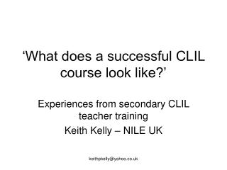 'What does a successful CLIL course look like?'