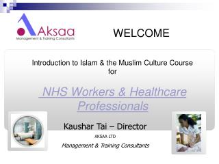 Introduction to Islam  the Muslim Culture Course for   NHS Workers  Healthcare Professionals