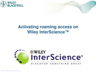 Activating roaming access on Wiley InterScience ™
