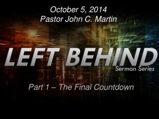 October 5, 2014 Pastor John C. Martin