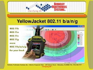 YellowJacket 802.11 b/a/n/g