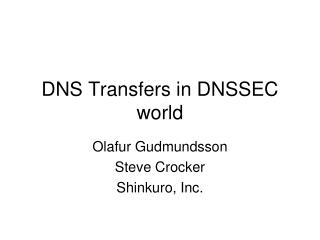 DNS Transfers in DNSSEC world