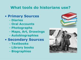What tools do historians use?