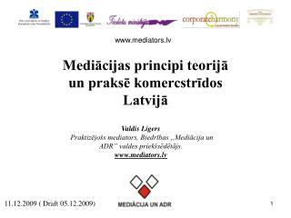 Mediācijas principi teorijā un praksē komercstrīdos Latvijā