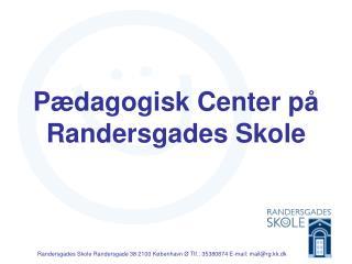 Pædagogisk Center på Randersgades Skole