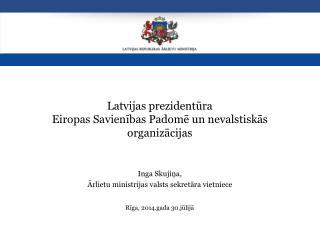 Latvijas prezidentūra  Eiropas Savienības Padomē un nevalstiskās  organizācijas