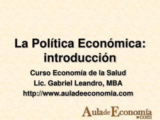 La Pol�tica Econ�mica: introducci�n