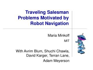 Traveling Salesman  Problems Motivated by Robot Navigation