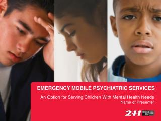 EMERGENCY MOBILE PSYCHIATRIC SERVICES
