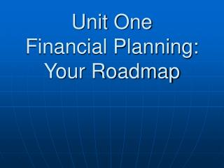 Unit One Financial Planning: Your Roadmap