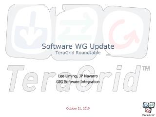 Software WG Update TeraGrid Roundtable