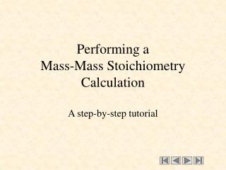 Performing a  Mass-Mass Stoichiometry Calculation