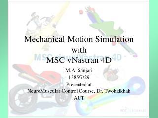 Mechanical Motion Simulation with  MSC vNastran 4D