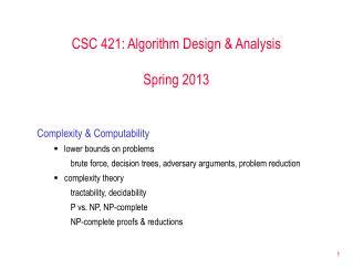 CSC 421: Algorithm Design & Analysis Spring 2013