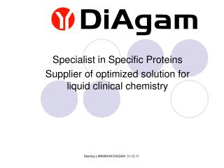 Specialist in Specific Proteins Supplier of optimized solution for liquid clinical chemistry