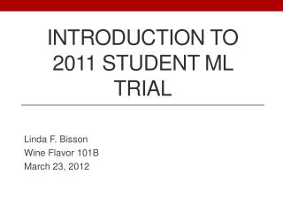 Introduction to 2011 Student ML Trial