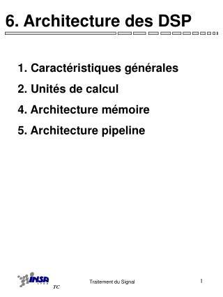 6. Architecture des DSP