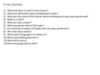 JC Intro. Questions What technique is used in Julius Caesar?