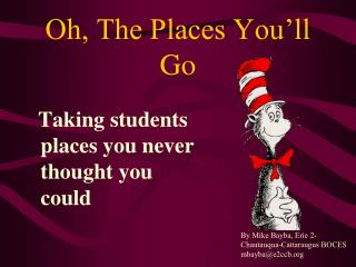 Oh, The Places You�ll Go