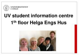 UV student  information  centre 1 th  floor Helga Engs Hus