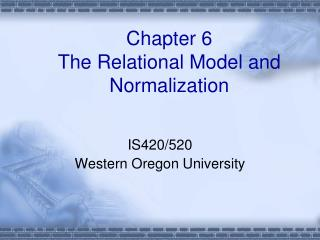 Chapter 6 The Relational Model and Normalization