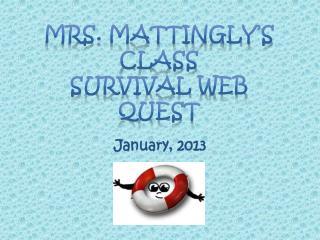 Mrs. Mattingly's Class Survival Web quest
