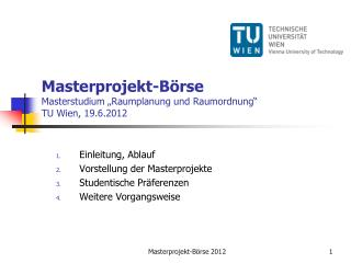 "Masterprojekt-Börse  Masterstudium ""Raumplanung und Raumordnung"" TU Wien, 19.6.2012"