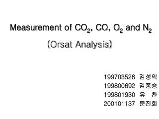 Measurement of CO 2 , CO, O 2  and N 2  (Orsat Analysis)