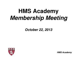 HMS Academy Membership Meeting