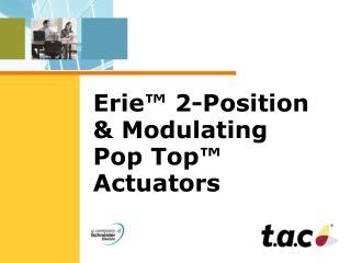 Erie™ 2-Position & Modulating Pop Top™ Actuators