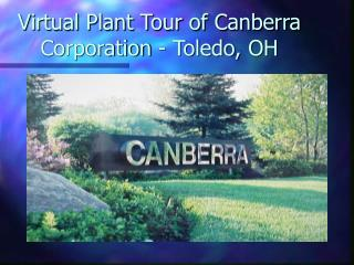Virtual Plant Tour of Canberra Corporation - Toledo, OH