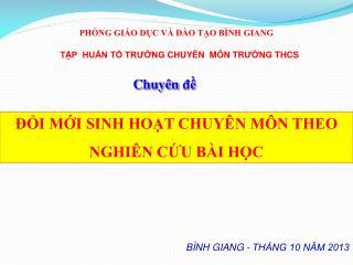 BÌNH GIANG - THÁNG 10 NĂM 2013