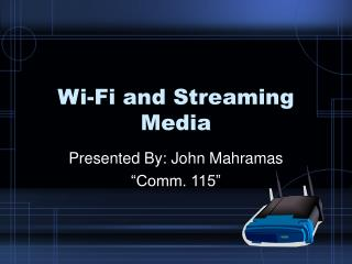 Wi-Fi and Streaming Media