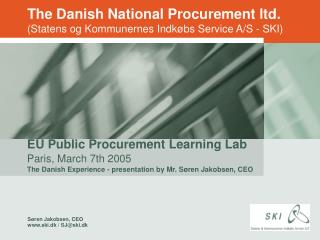 The Danish National Procurement ltd. (Statens og Kommunernes Indkøbs Service A/S - SKI)