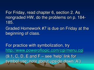 For Friday, read chapter 6, section 2. As nongraded HW, do the problems on p. 184-185.