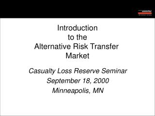 Casualty Loss Reserve Seminar September 18, 2000 Minneapolis, MN