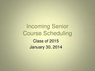 Incoming Senior  Course Scheduling