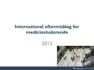 International eftermiddag for medicinstuderende