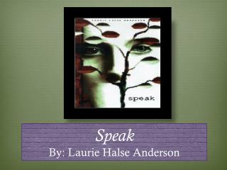 analysis of laurie halse anderson s speak The power of words: a speak analysis anonymous 9th grade speak this tendency to assign responsibility is evident in laurie halse anderson's fever 1793.
