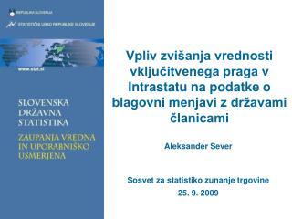 Aleksander Sever Sosvet za statistiko zunanje trgovine 25. 9. 2009