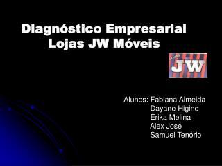 Diagnóstico Empresarial Lojas JW Móveis