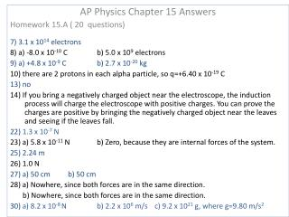 AP Physics Chapter 15 Answers Homework 15.A ( 20  questions) 7) 3.1 x 10 14  electrons